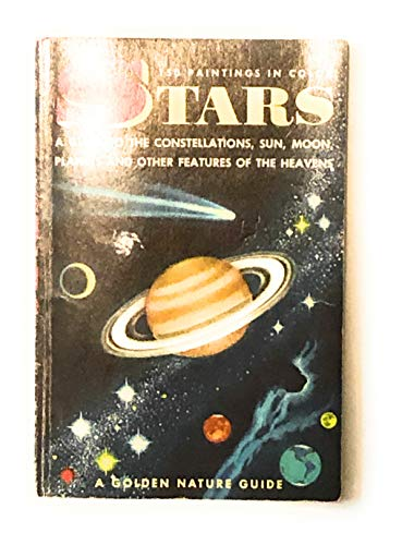 stars: guide to the constellations, sun, moon, planets, and other features of the heavens [ golden nature guide series]