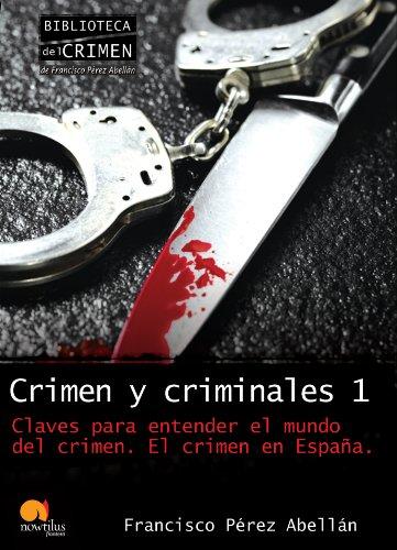 Crimen y criminales I eBook: Abellán, Francisco Pérez: Amazon.es: Tienda Kindle
