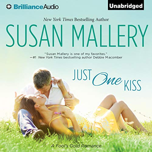Just One Kiss: A Fool's Gold Romance, Book 10