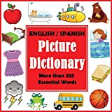 English Spanish Picture Dictionary: First Spanish Word Book with More than 325 Essential Words (Bilingual Picture Dictionaries)