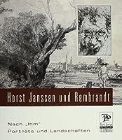 """Nach """"Ihm""""  Horst Janssen und Rembrandt: Portraits und Landschaften"""