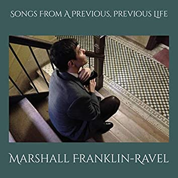 Songs From A Previous, Previous Life