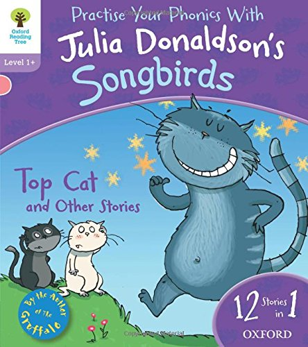 Oxford Reading Tree Songbirds: Level 1+: Top Cat and Other Stories (Songbirds Phonics)