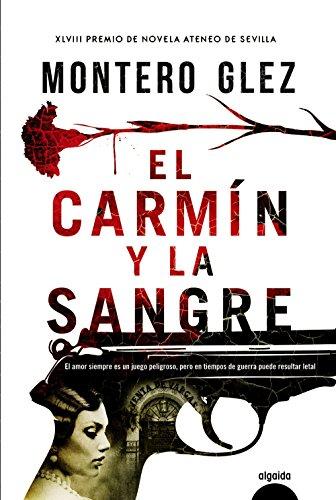 El carmín y la sangre (Algaida Literaria - Premio Ateneo De Sevilla)