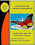 Also dann, bitte schön Alemán para Hispanohablante: Aprender Aleman facil y rapido, libro de texto y ejercicios (German Edition)