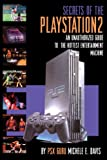 Secrets of the PlayStation 2: An Unauthorized Guide to the Hottest Entertainment Machine: An Unauthorized Guide to the Year's Hottest Entertainment Machine
