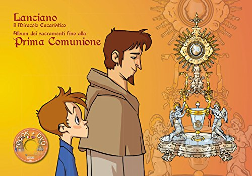 Lanciano il miracolo eucaristico. Album dei sacramenti fino alla prima comunione. Ediz....