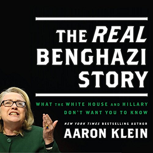 The REAL Benghazi Story audiobook cover art