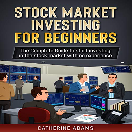 Stock Market Investing for Beginners: The Complete Guide to Start Investing in the Stock Market with No Experience cover art