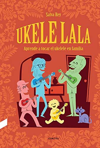 Ukelelala: Aprende a tocar el ukelele en familia
