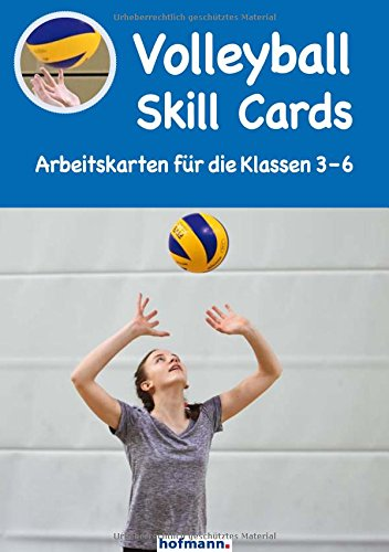 Volleyball Skill Cards: Arbeitskarten für die Klassen 3 - 6