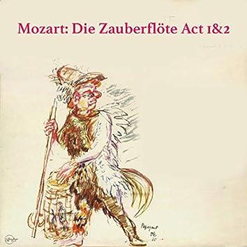 Mozart: Die Zauberflöte Act 1&2