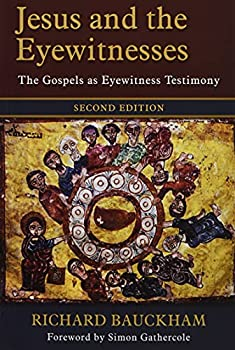 Jesus and the Eyewitnesses  The Gospels as Eyewitness Testimony