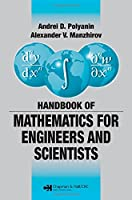 Handbook of Mathematics for Engineers and Scientists (Advances in Applied Mathematics)