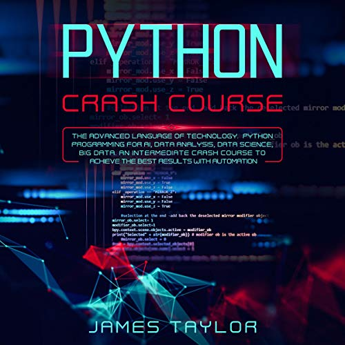 Python Crash Course: Programming for AI, Data Analysis, Data Science, Big Data cover art