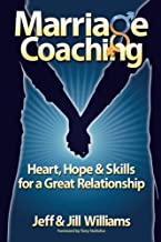 Marriage Coaching: Heart, Hope and Skills for a Great Relationship