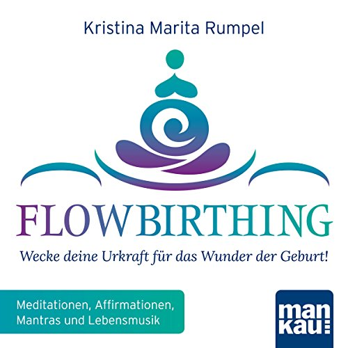 FlowBirthing: Wecke deine Urkraft für das Wunder der Geburt! Titelbild