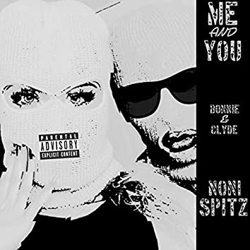 Me And You (Bonnie & Clyde)