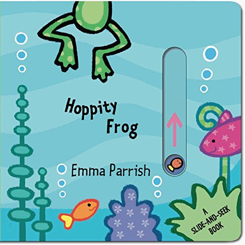 Hoppity Frog: A Slide-and-Seek Book -  Parrish, Emma, Illustrated, Board book