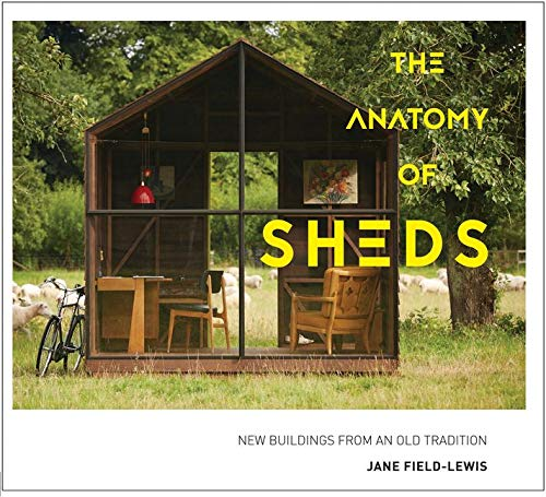 The Anatomy of Sheds: New buildings from...