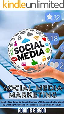 Social Media Marketing: Step by step guide to be an influencer of millions on digital world by creating own brand on Facebook, Instagram and YouTube. (English Edition)
