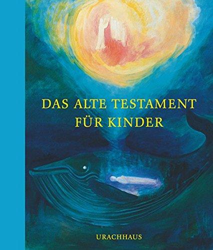Das Alte Testament für Kinder: Nacherzählt von Johanson, Irene