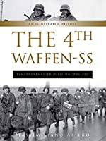 The 4th Waffen-SS Panzergrenadier Division Polizei: An Illustrated History (Divisions of the Waffen-SS)