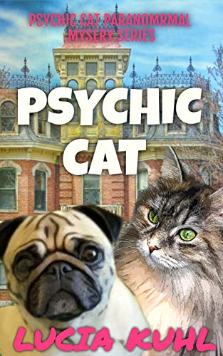 Psychic Cat (Psychic Cat Paranormal Cozy Mystery Series Book 1)