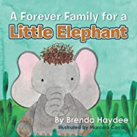 A Forever Family for a Little Elephant