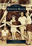 Boynton Beach (FL) (Images of America)