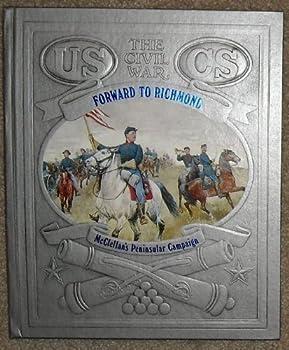 Forward to Richmond (Civil War) - Book #5 of the Civil War