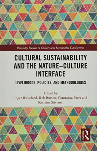 Cultural Sustainability and the Nature-Culture Interface: Livelihoods, Policies, and Methodologies