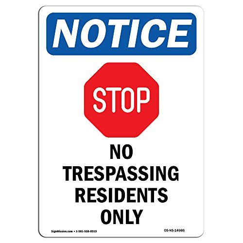 OSHA Notice Sign - No Trespassing Residents | Rigid Plastic Sign | Protect Your Business, Construction Site, Warehouse & Shop Area | Made in The USA
