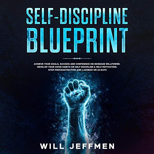 Self-Discipline Blueprint Audiobook By Will Jeffmen cover art