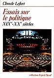 Essais sur le politique - Xixe-xxe siècles - Seuil - 01/04/1986