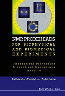 NMR Probeheads for Biophysical and Biomedical Experiments:Theoretical Principles and Practical Guidelines