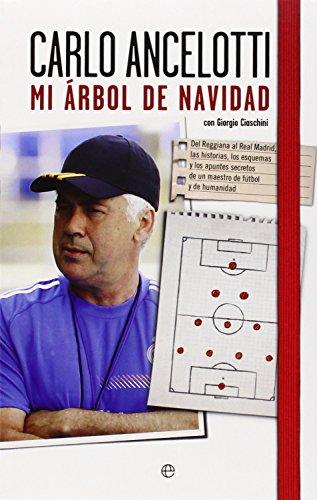 Mi árbol de Navidad: Del Reggio al Real Madrid, historia, esquemas y apuntes secretos de un maestro del fútbol y de la humanidad (Deportes)