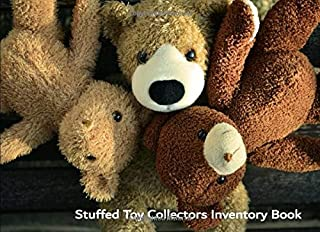 Stuffed Toy Collectors Inventory Book: Catalog and record your valuable stuffed toy collection