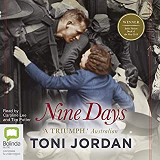 Nine Days                   By:                                                                                                                                 Toni Jordan                               Narrated by:                                                                                                                                 Caroline Lee,                                                                                        Tim Potter                      Length: 7 hrs and 19 mins     3 ratings     Overall 5.0