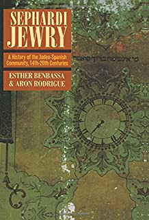 Sephardi Jewry: A History of the Judeo-Spanish Community, 14th-20th Centuries (Volume 2) (Jewish Communities in the Modern World)