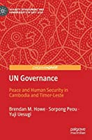 UN Governance: Peace and Human Security in Cambodia and Timor-Leste (Security, Development and Human Rights in East Asia)