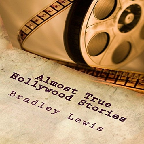 Almost True Hollywood Stories audiobook cover art