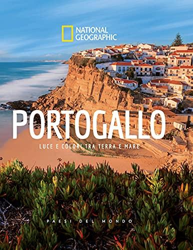 Portogallo. Luce e colori tra terra e mare. Paesi del mondo. Ediz. illustrata