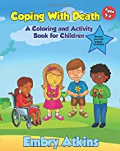 Coping With Death: A Coloring and Activity Book for Children Ages 5-11, Includes Bonus Journal Pages