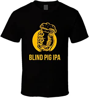 Blind Pig IPA Beer Lover Brewing Advocate Homebrew Gift T Shirt