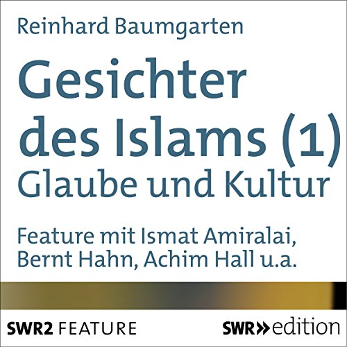 Glaube und Kultur     Gesichter des Islams 1              By:                                                                                                                                 Reinhard Baumgarten                               Narrated by:                                                                                                                                 Ismat Amiralai,                                                                                        Bernt Hahn,                                                                                        Achim Hall,                   and others                 Length: 24 mins     1 rating     Overall 2.0