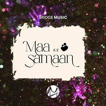 Maa Ke Samaan (feat. Rachel Francis, Abeyson Job & Karen George)