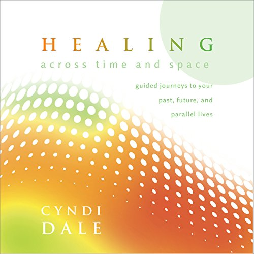 Healing Across Time and Space audiobook cover art