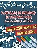 Plantillas de imágenes de ventanas para marcadores de tiza - ¡Más de 250 plantillas! - Navidad XXXL: El libro de plantillas de ventana enorme para el ... de tiza limpiables - ¡Reutilizable!