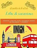 Libro de vacaciones London: DescubraLondres mientras se divierte - colorear, juegos de palabras y numeros, sudokus, laberintos - Descubra Londres Papel de gran tamaño a color Niños a partir de 6 años